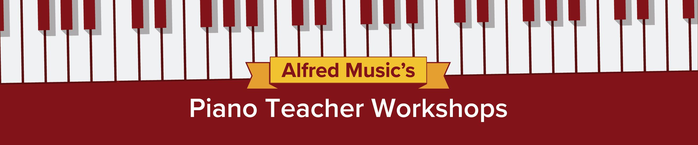 Alfred Music's Piano Teacher Workshops banner