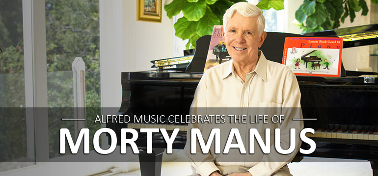 Alfred Music Celebrates the Life of Morty Manus