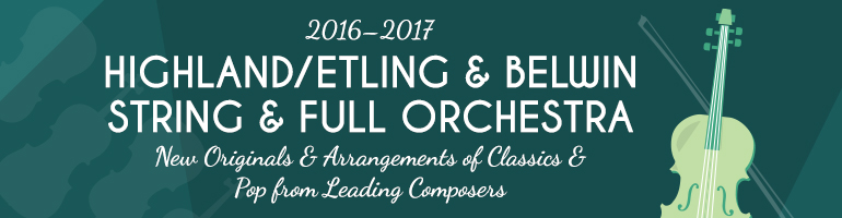 2016-2017 Belwin & Highland/Etling String & Full Orchestra New Releases & Best-Sellers