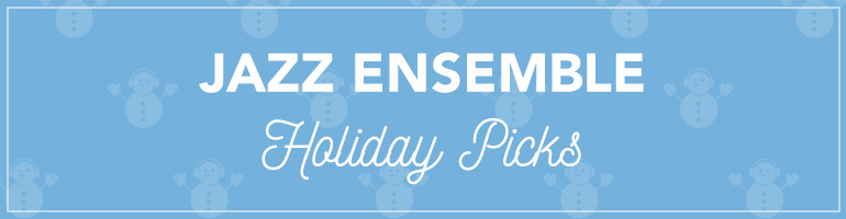 2016 Jazz Ensemble Holiday Picks