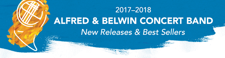 Header for 2017-2018 Belwin & Alfred Concert Band New Releases & Best-Sellers