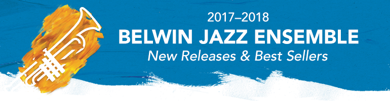 Header image for 2017-2018 Belwin Jazz Ensemble New Releases & Best-Sellers