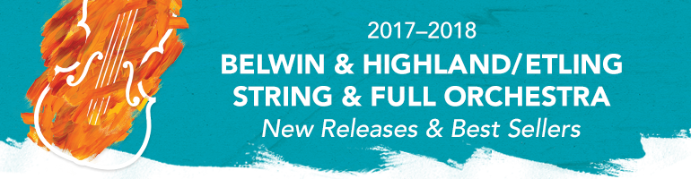 Header Image for 2017-2018 Belwin & Highland/Etling String & Full Orchestra New Releases & Best-Sellers