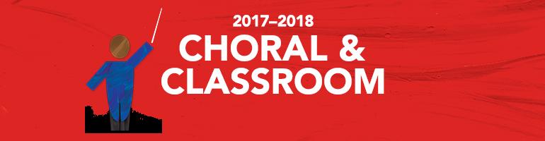 2017-2018 Choral & Classroom